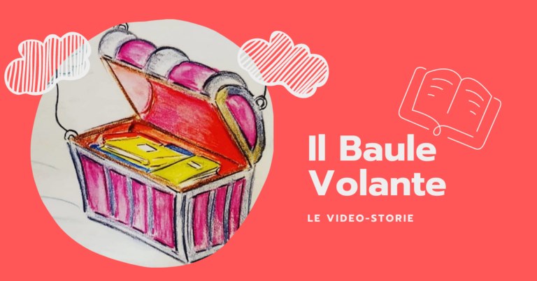 Le video storie del Baule Volante